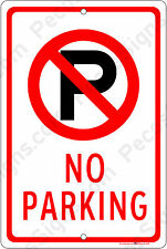 No Parking on a  8x12 Aluminum Sign Made in USA UV Protected