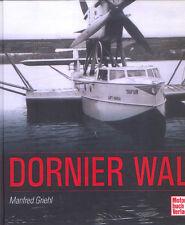 = Dornier Wal, die Flugboote =