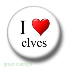 I Love Elves 1 Inch / 25mm Pin Button Badge Hobbits Lord of the Rings Tolkien