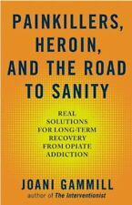 Painkillers, Heroin, and the Road to Sanity: Real