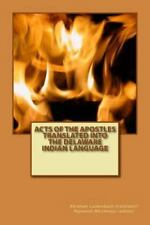 Acts of the Apostles Translated into the Delaware Indian Language by Abraham...