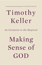 Making Sense of God : An Invitation to the Skeptical by Timothy Keller (2016)