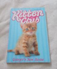 Childrens Book - Kitten Club - Ginger's New Home - Sue Mongredien - p/b  VGC