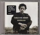 EAGLE EYE CHERRY - desireless CD