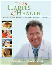 Dr. A's Habits of Health: The path to permanent Weight Control and-ExLibrary