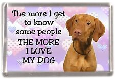 "Hungarian Vizsla Dog Fridge Magnet ""THE MORE I LOVE MY DOG"" by Starprint"