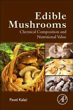 Edible Mushrooms : Chemical Composition and Nutritional Value by Pavel Kalac...