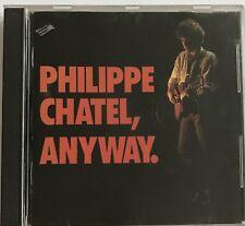 PHILIPPE CHATEL : ANYWAY -  [ CD ALBUM ]