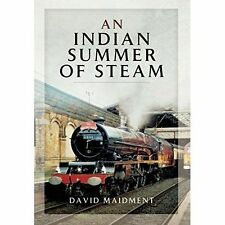 An Indian Summer of Steam by David Maidment (Hardback) Book