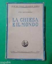 """La chiesa e il mondo - Luigi Salvatorelli - Prima edizione """"Faro"""" 1948"""