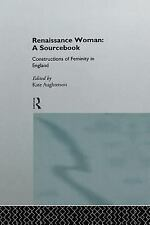 Renaissance Woman: A Sourcebook: Constructions of Femininity in England