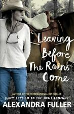 Very Good, Leaving Before the Rains Come, Fuller, Alexandra, Book