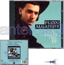 """FILIPPO MALATESTA """"LA FIGLIA DEL RE"""" RARO CD 1992"""
