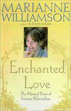 Enchanted Love: The Mystical Power Of Intimate Relationships by Marianne William