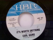 "EARL GAINS ""IT'S WORTH ANYTHING / THE BEST LUCK TO YOU"" 45"