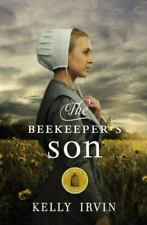 The Amish of Bee County Ser.: The Beekeeper's Son by Kelly Irvin (2015, Trade Pa