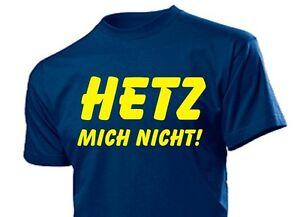"""Fun T-Shirt Shirt """"Hetz mich nicht!"""" Arbeit Power Energie Shirt Gr 3-5XL"""