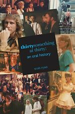 thirtysomething at thirty: an Oral History (Paper Back) Scott Ryan (Signed)