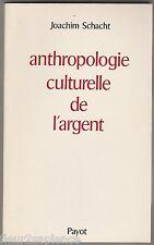 Anthropologie culturelle de l'argent Joachim Schacht