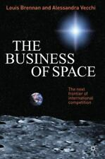 The Business of Space : The Next Frontier of International Competition by...