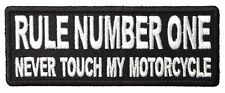 RULE NUMBER ONE ~ NEVER TOUCH MY MOTORCYCLE - IRON or SEW-ON PATCH