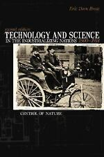 Technology And Science in the Industrializing Nations 1500-1914: Control Of Natu