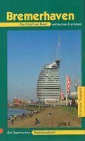 Reisehandbuch 2009 + Bremerhaven + Entdecken & Erleben + Havenwelten + SAIL +