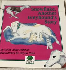 Snowflake, Another Greyhound's Story 1st Edition Signed By Author!