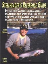 Steelheader's Reference Guide: Steelhead Catch Information Statistics for Determ