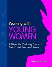 Working With Young Women: Activities for Exploring Personal, Social and Emotiona