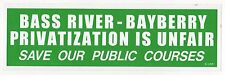 SAVE PUBLIC GOLF COURSES Bumper Sticker BASS RIVER Bayberry MASSACHUSETTS Cape