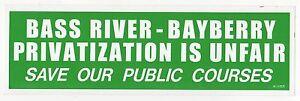 SAVE PUBLIC GOLF COURSES Bumper Sticker BASS RIVER Bayberry MASSACHUSETTS Cape