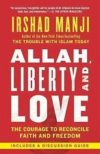 Allah, Liberty and Love: The Courage to Reconcile Faith and Freedom, Manji, Irsh