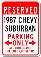 1987 87 CHEVY SUBURBAN Chevrolet Custom Parking Sign Personalized Aluminum