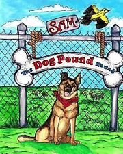 Sam the Dog Pound Hound by Donna Watkins (2014, Paperback)