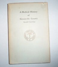 1959 A MEDICAL HISTORY OF GREENVILLE CTY, SC BY J. DECHERD GUESS (Signed, H/C)