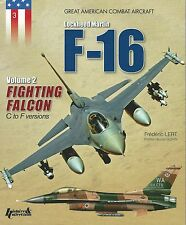 Great American Combat Aircraft 3: F-16 Fighting Falcon Volume 2, C to F Versions
