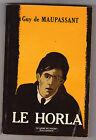 Le Horla et Autres nouvelles . Guy De Maupassant . poche 840 dl 1972