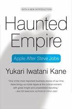 Haunted Empire : Apple after Steve Jobs by Yukari Iwatani Kane