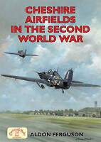 Cheshire Airfields of the Second World War (Briti... by Aldon Ferguson Paperback