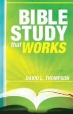 Bible Study That Works by Thompson, David , Paperback