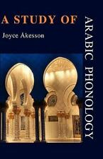 A Study Of Arabic Phonology: By Joyce Akesson
