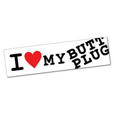 I Heart My Butt Plug Sticker Decal Bumper Car Vinyl Funny #5250EN