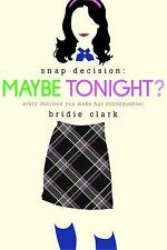 Snap Decision: Maybe Tonight? 1 by Bridie Clark (2013, Paperback)