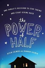 The Power of Half: One Family's Decision to Stop Taking and Start Giving Back S