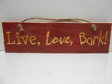 Wooden Sign Live, Love, Bark!