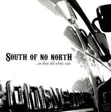 SOUTH OF NO NORTH In Old White Van Newbury Park punk
