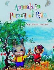 Children's Books : Animals in Pursuit of Rain : Amazing Story for Children by...