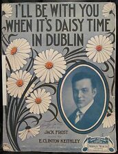 Irish Sheet Music WHEN IT'S DAISY TIME IN DUBLIN 1916 Frost Keithley Vocal Solo