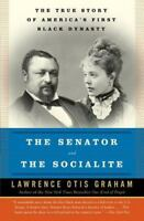 The Senator and the Socialite: The True Story of America's First Black Dynast...